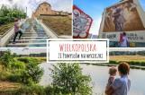 Weekend w Wielkopolsce - Oto 21 miejsc idealnych na krótką wycieczkę, które poleca Addicted2travel.pl