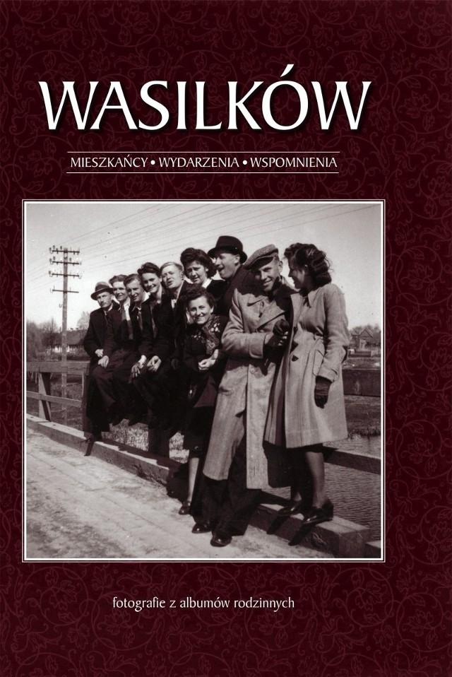 To pierwsze takie wydawnictwo. Można tu znaleźć pięćset archiwalnych zdjęć Wasilkowa. Autor zbierał je przez 13 lat.