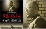 """Książka: Kevin Prenger - """"Sędzia w Auschwitz"""" - Kogo ścigał w piekle obozów koncentracyjnych sędzia SS Konrad Morgen?"""