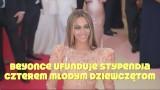 Beyonce funduje stypendia dla dziewcząt