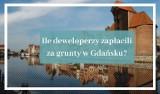 Rynek gruntów w Gdańsku. Ile deweloperzy zapłacili za grunty w różnych dzielnicach Gdańska? [galeria]