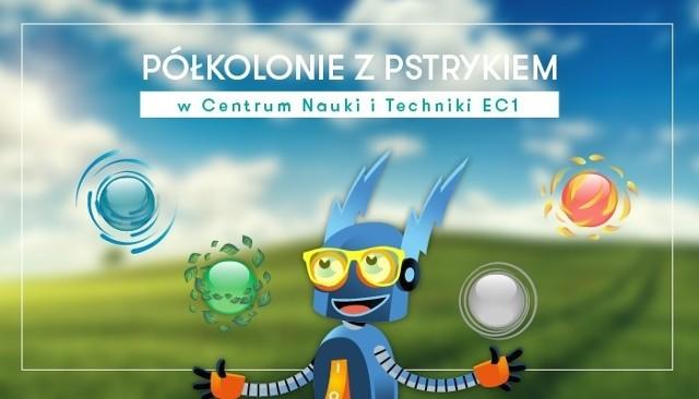 Centrum Nauki i Techniki EC1 w Łodzi zaprasza do wstępnej rezerwacji miejsc na swoje półkolonie