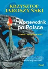 """Krzysztof Jaroszyński, autor """"Półprzewodnika po Polsce"""": Lubię prowincję, bo prowincja jest prawdziwa"""