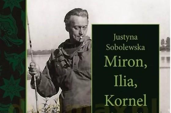 """Miron, Ilia, Kornel"" Justyna Sobolewska"