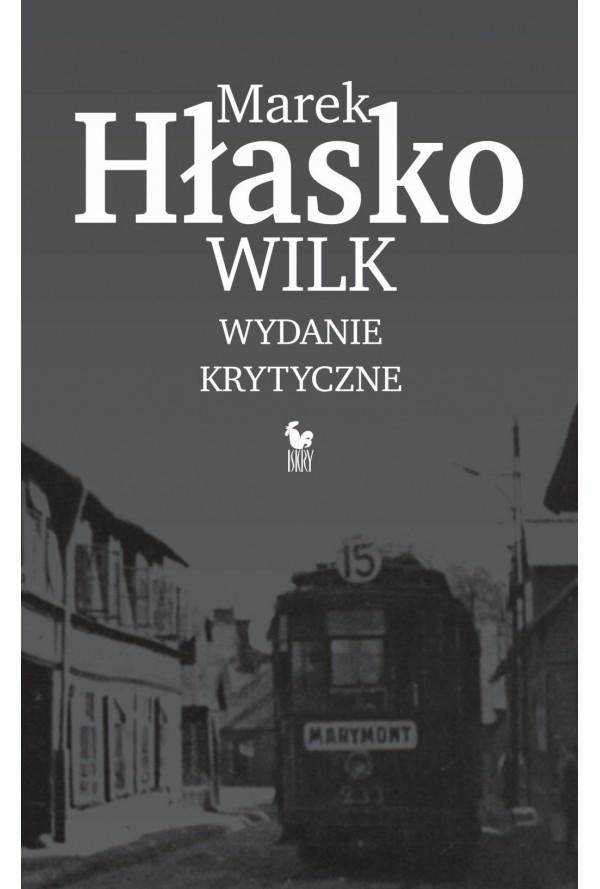 """Marek Hłasko """"Wilk"""", opracował Radosław Młynarczyk, Iskry 2015"""
