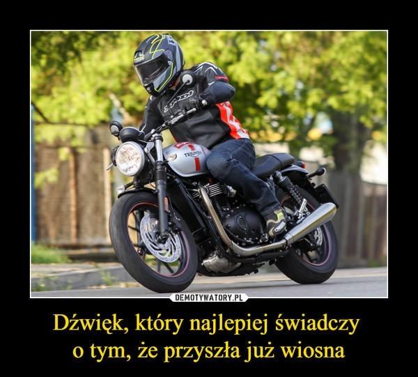 Dla wielu prawdziwych motocyklistów szybka jazda na dwóch kółkach to styl życia, a pierwszy w nowym roku ryk motocyklowego silnika  to pierwszy prawdziwy znak wiosny. Motocykliści często stają się bohaterami memów. Wejdź w galerię i zobacz najlepsze memy o motocyklistach!>>>>>>>>