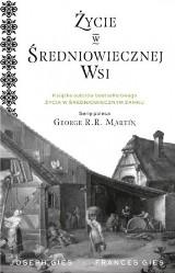 Joseph Gies, Francis Gies - Życie w średniowiecznej wsi. Działo się!
