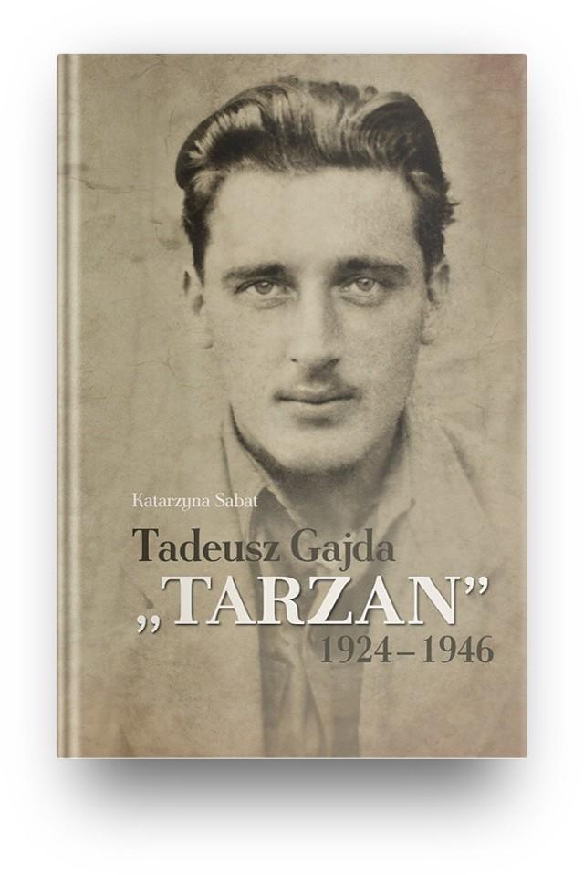"""Okładka książki o Tadeuszu Gajdzie pseudonim """"Tarzan"""""""