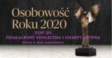 TOP 20 liderów w kategorii DZIAŁALNOŚĆ SPOŁECZNA I CHARYTATYWNA | Osobowość Roku 2020