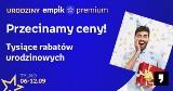 Urodziny Empik Premium. Startuje tydzień wyjątkowych rabatów