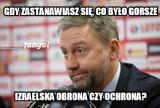 Memy o meczu Izrael - Polska: Najgorsza była ochrona...
