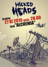 Wicked Heads zaprasza na koncert do Alchemii