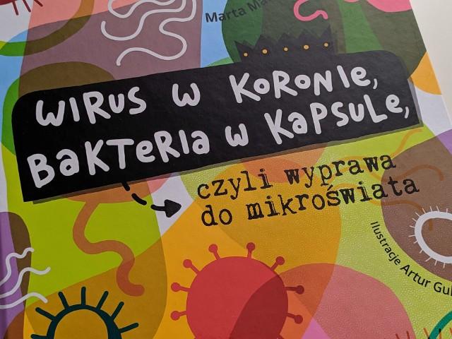 Dzieci powinny więcej wiedzieć o wirusa i bakteriach. Pomoże im w tym ta książka!