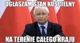 """Kaczyński niczym Jaruzelski. """"Ogłosił stan kościelny"""" MEMY. Prezes PiS nawołuje do obrony kościołów, a jego wystąpienie komentują internauci"""