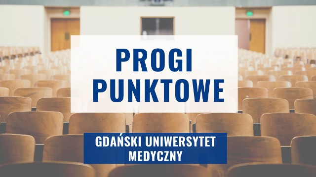 Na kolejnych slajdach prezentujemy progi punktowe na najpopularniejszych kierunkach Gdańskiego Uniwersytetu Medycznego 2020 >>>>
