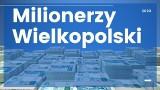 Co dziesiąty polski milioner mieszka w Wielkopolsce. Zobacz, w których powiatach mieszka najwięcej milionerów