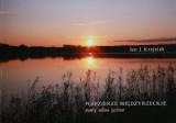 Dr Jan Krajniak napisał kolejną książkę o międzyrzeckich jeziorach