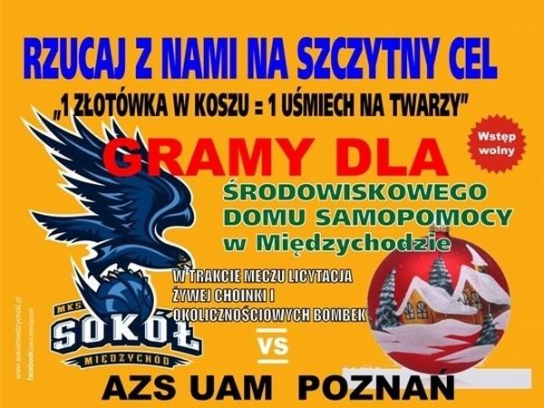 W sobotę zawodnicy międzychodzkiego Sokoła zmierzą się we własnej hali z koszykarzami AZS UAM Poznań. Dochód z imprezy przeznaczony zostanie na Środowiskowy Dom Samopomocy w Międzychodzie.