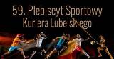 59. Plebiscyt Sportowy Kuriera Lubelskiego. RETRANSMISJA GALI ONLINE!