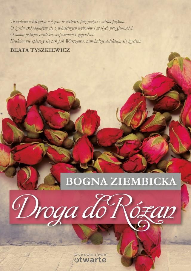 Droga do Różan, Bogna Ziembicka, Kraków 2013, wyd. Otwarte.