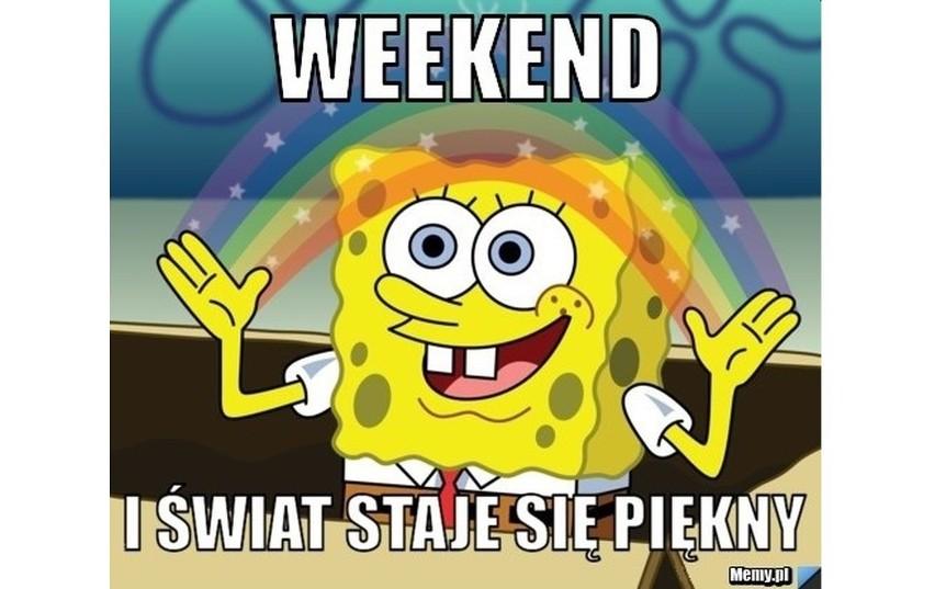 Weekend - memy. Piątek, piąteczek, piątunio rozpoczyna weekend. Zobaczcie najlepsze memy o weekendzie przygotowane przez Internautów. Utożsamiacie się z tymi demotywatorami?