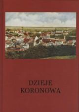 """Jest monografia: """"Dzieje Koronowa"""""""