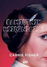 """Carrie Fisher """"Pamiętnik księżniczki"""", przekład Monika Skowron"""