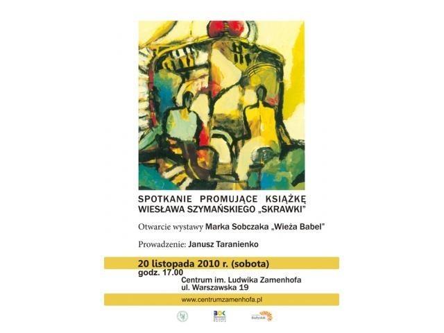 """Promocja odbedzie się 20 listopada (sobota) godz. 17, dodatkowo promocjio będzie towarzyszyła wystawa prac Marka Sobczaka """"Wieża Babel""""."""