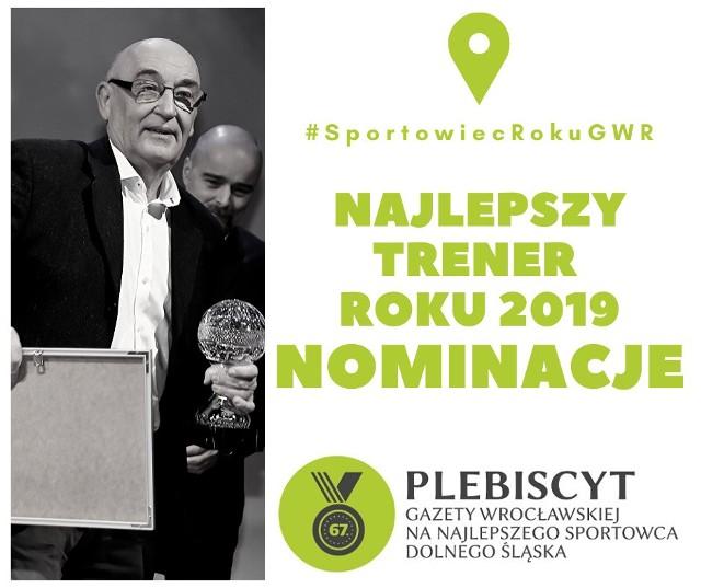 SPORTOWIEC ROKU 2019. W piątek 15.11 rusza głosowanie w 67. Plebiscycie Gazety Wrocławskiej na Najlepszego Sportowca i Trenera Roku na Dolnym Śląsku. Przedstawiamy listę 15 nominowanych trenerów. Pamiętajcie - ta lista nie jest jeszcze zamknięta. Jeśli uważacie, że kogoś brakuje, to napiszcie do nas - sportowiec@gazeta.wroc.pl!WAŻNE - DO KOLEJNYCH KANDYDATÓW MOŻNA PRZEJŚĆ ZA POMOCĄ GESTÓW LUB STRZAŁEK