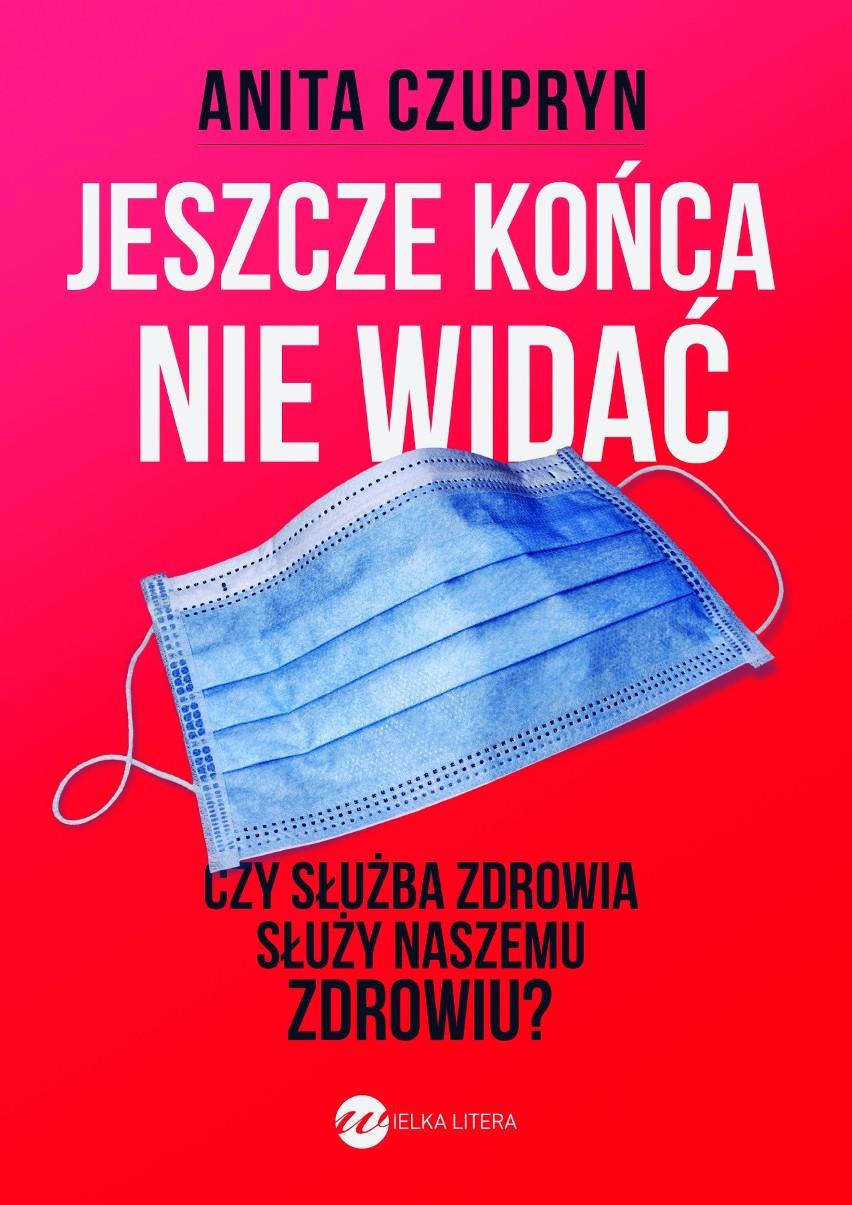 """Anita Czupryn, """"Jeszcze końca nie widać"""", Wydawnictwo Wielka Litera 2020"""