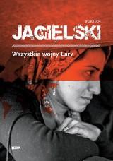 Wojciech Jagielski – Wszystkie wojny Lary