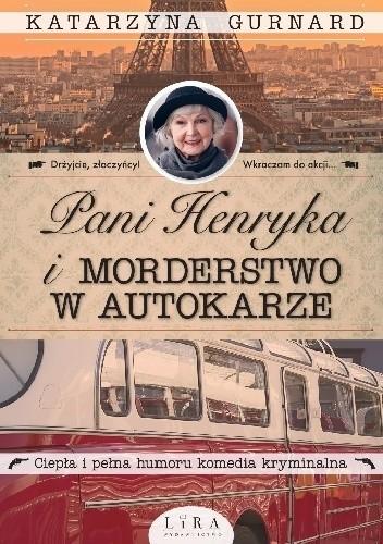 """Katarzyna Gurnard, """"Pani Henryka i morderstwo w autokarze"""""""