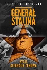 Geoffrey Roberts - Generał Stalina. Życie Gieorgija Żukowa