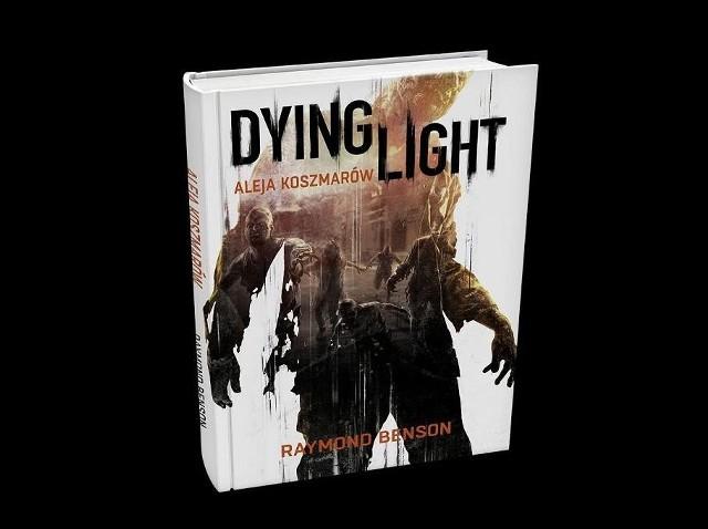 Dying Light: Aleja KoszmarówOkładka powieści Dying Light: Aleja Koszmarów autorstwa Raymonda Bensona