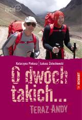 """Jak Polacy zdobyli Aconcaguę w książce """"O dwóch takich... Teraz Andy"""""""