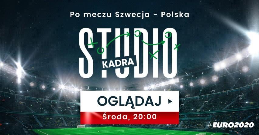 """""""Studio Kadra"""" na żywo po meczu Szwecja - Polska! Ocenimy, jak zagraliśmy w najważniejszym meczu Euro 2020"""