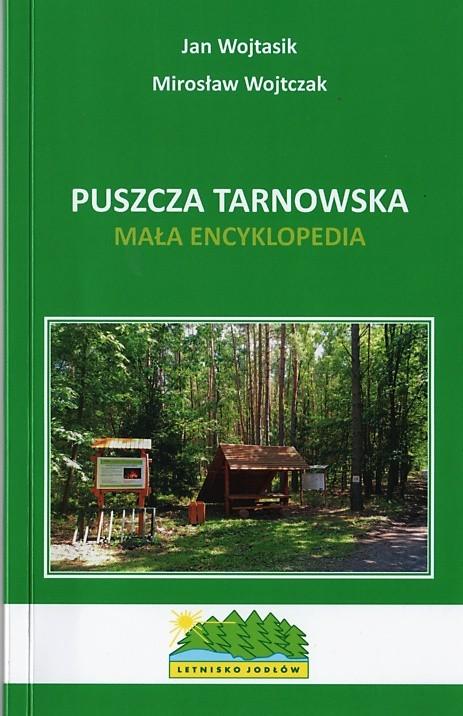 """Książka nosi tytuł: """"Puszcza tarnowska. Mała encyklopedia"""""""