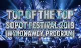 Top of the Top Sopot Festival 2019. Kto wystąpi? [program, lista wykonawców - 16.08.2019 roku]