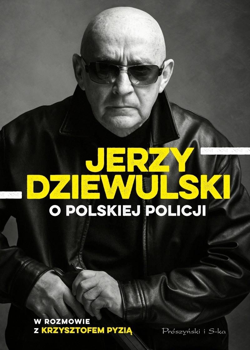 Jerzy Dziewulski – były gliniarz, antyterrorysta, poseł na...