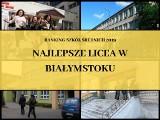 Ranking Liceów 2019. Najlepsze szkoły w Białymstoku. Najnowsze zestawienie wg serwisu Waszaedukacja.pl (zdjęcia)