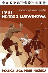 Prezent na jubileusz. Kilkusetstronicowy tom o piłkarskim sezonie 1931, w którym triumfowała Garbarnia Kraków [SPORTOWA PÓŁKA]