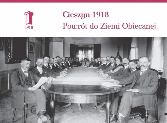 Cieszyn 1918. Powrót do Ziemi Obiecanej - w piątek 12 października rusza cykl niezwykłych wystaw