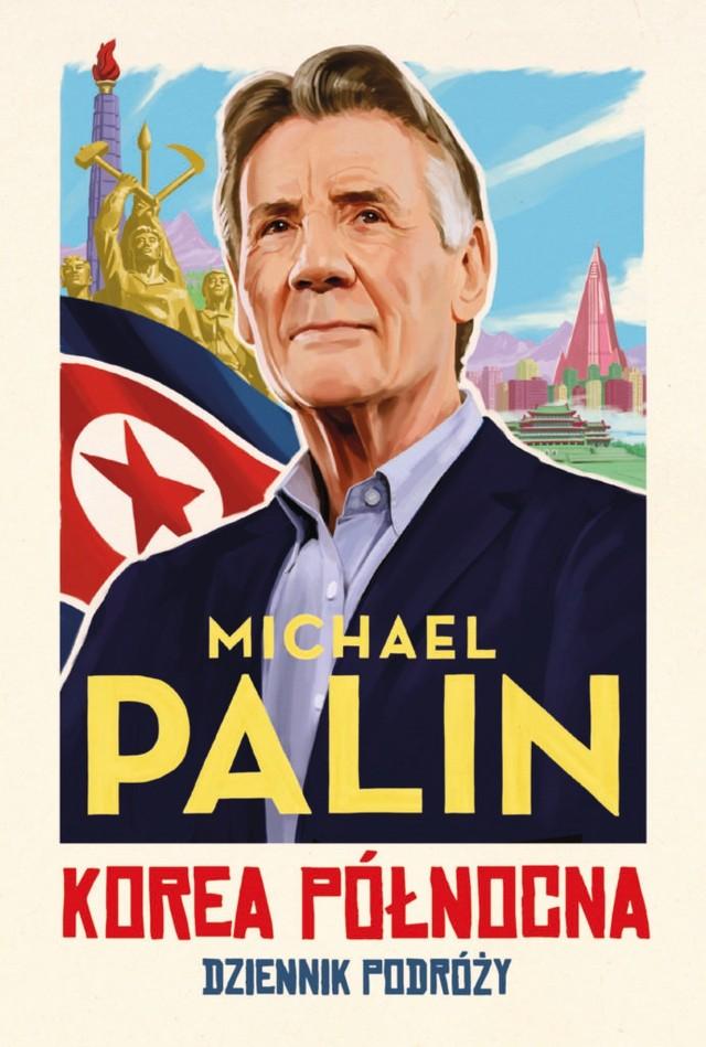 Michael Palin – Korea Północna. Dziennik podróży