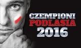 CZEMPIONI PODLASIA 2016 | Powiat Augustowski