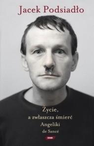 """Jacek Podsiadło na okładce jego najnowszej książki pt. """"Życie, a zwłaszcza śmierć Angeliki de Sancé""""."""