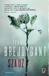 Igor Brejdygant – Szadź