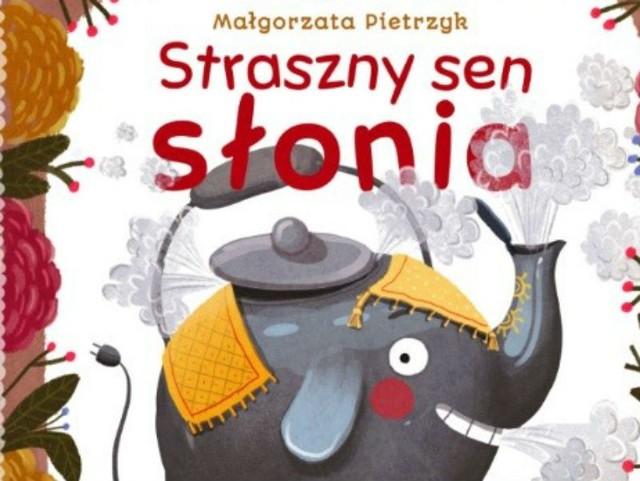 (Fragment okładki): Straszny sen słonia,Małgorzata Pietrzyk