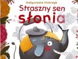 Książka dla dzieci: Straszny sen słonia