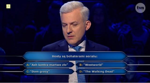 Hosty są bohaterami serialu... - tak brzmiało pytanie za 10 tys. zł