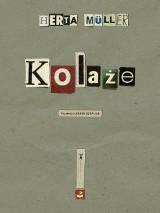 """Najnowsza książka Herty Müller, """"Kolaże"""" (RECENZJA)"""